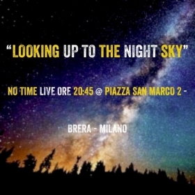 LOOKING UP TO THE NIGHT SKY - Live in Teatro San Marco - Oratorio dei Chiostri
